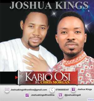Joshua Kings - Kabio Osi Ft Chris Morgan